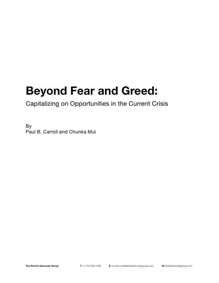 Beyond Fear and Greed: Capitalizing on Opportunities in the Current Crisis   By Paul B. Carroll and Chunka Mui     The Dev...