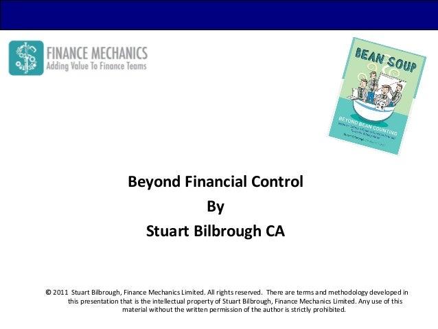 Beyond Financial Control                                      By                             Stuart Bilbrough CA© 2011 Stu...