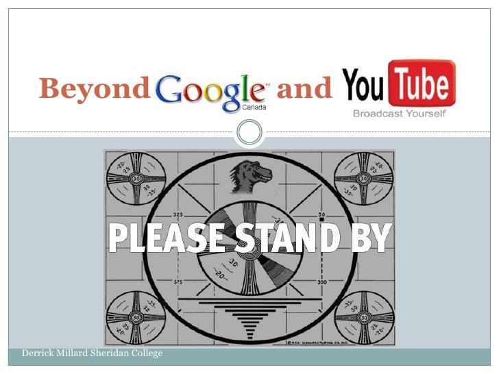 Beyond google and you tube
