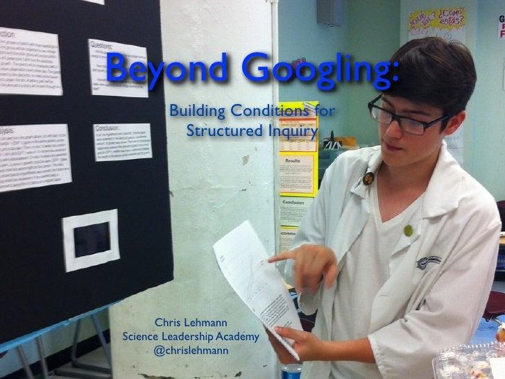 Beyond Googling: Structuring Inquiry
