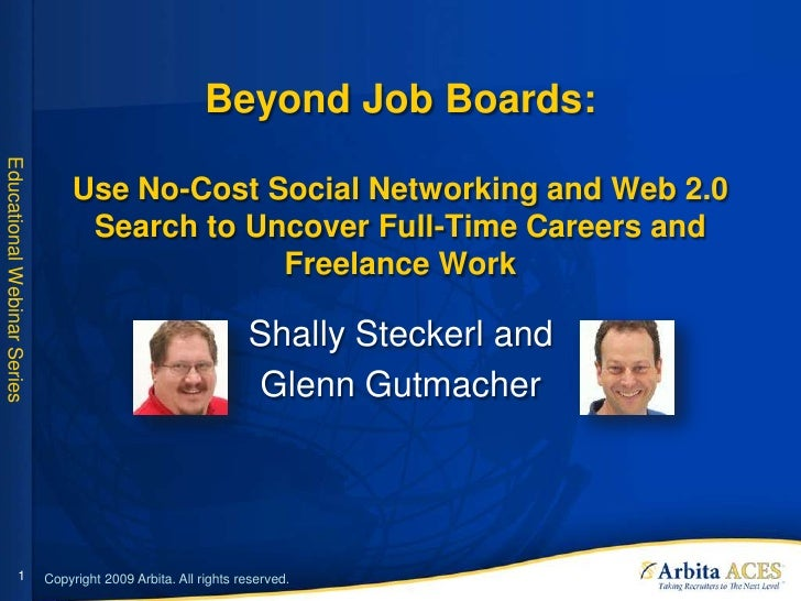 Beyond Job Boards: Educational Webinar Series                                      Use No-Cost Social Networking and Web 2...
