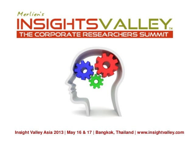 Insight Valley Asia 2013 | May 16 & 17 | Bangkok, Thailand | www.insightvalley.com