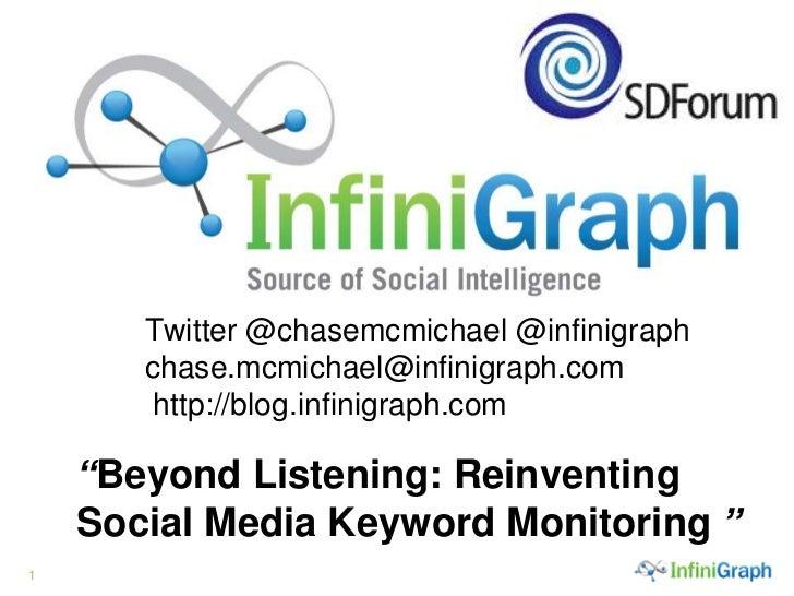 """Twitter @chasemcmichael @infinigraphchase.mcmichael@infinigraph.com http://blog.infinigraph.com.<br />""""Beyond Listening: R..."""