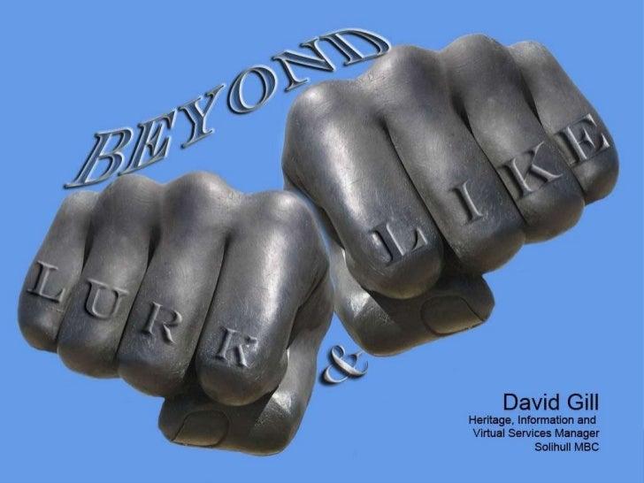 Beyond Lurk & Like