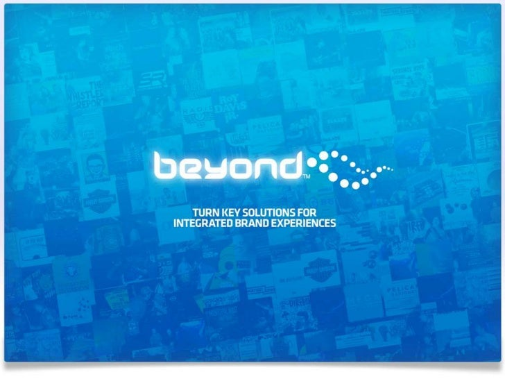 AGENCY OVERVIEW      BEYOND MARKETING GROUP, LLC. is a FULL SERVICE, ALTERNATIVE MARKETING AGENCY      focused on CONNECTI...