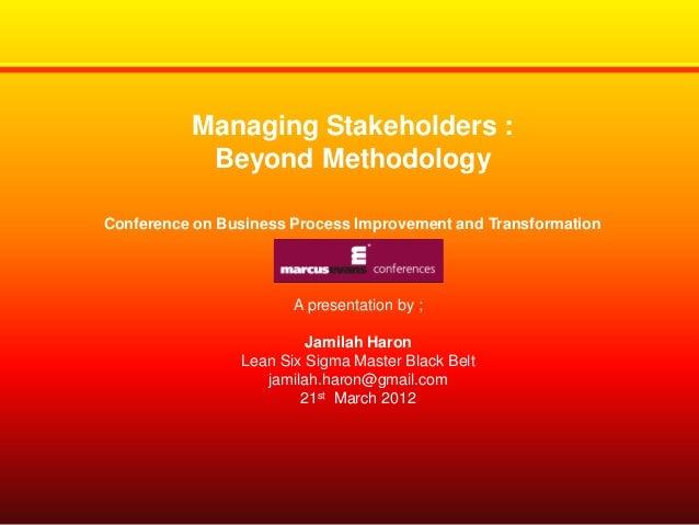 Beyond methodology  managing stakeholders