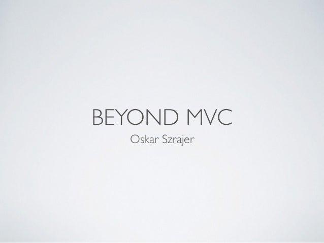 Beyond MVC, intruduction to Service Object