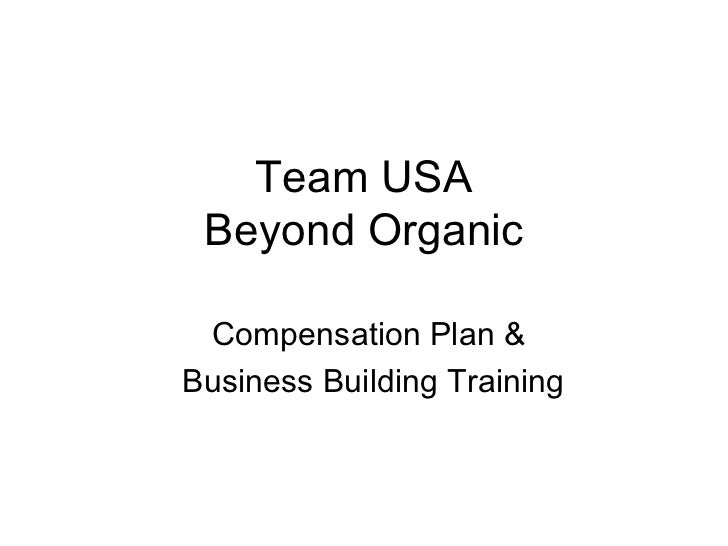Team USA Beyond Organic Compensation Plan &  Business Building Training