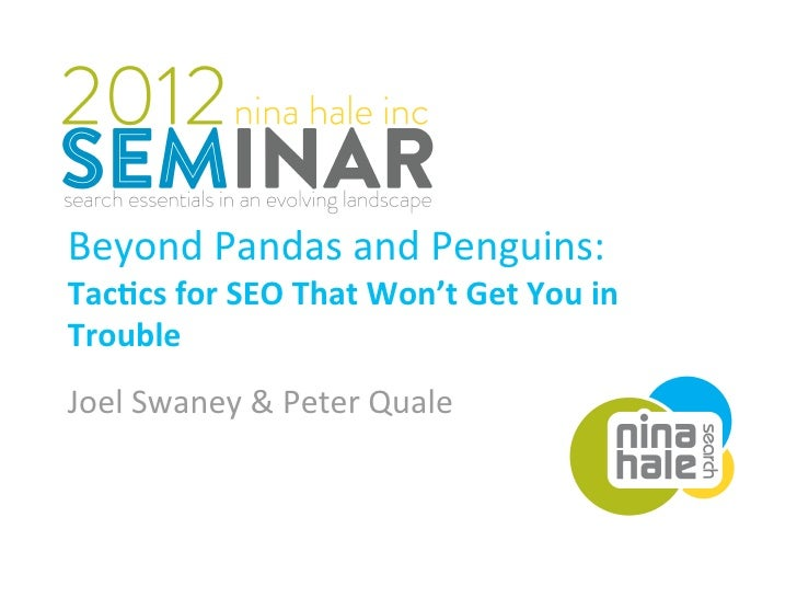 Beyond Pandas and Penguins: Tac$cs for SEO That Won't Get You in Trouble Joel Swaney & Peter Quale