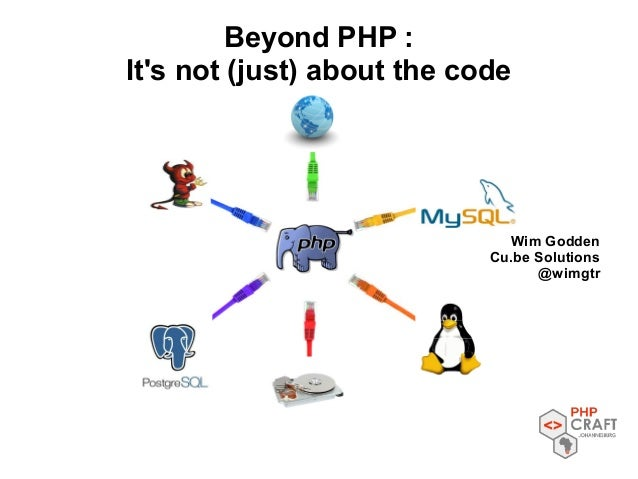 Wim Godden Cu.be Solutions @wimgtr Beyond PHP : It's not (just) about the code