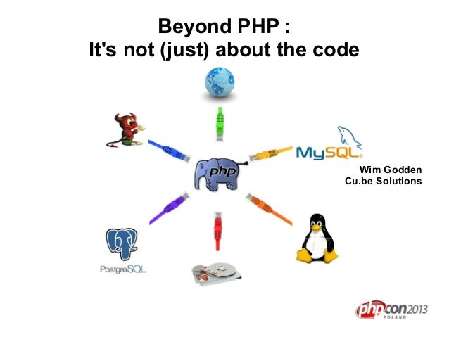 Beyond PHP : It's not (just) about the code  Wim Godden Cu.be Solutions