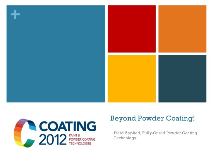 Beyond Powder Coating
