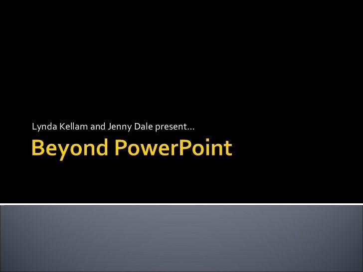 Beyond Power Point