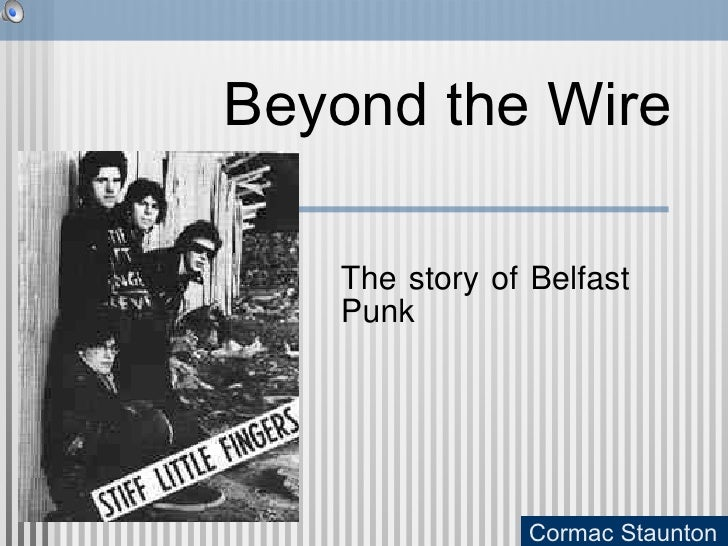 The story of Belfast Punk Beyond the Wire Cormac Staunton