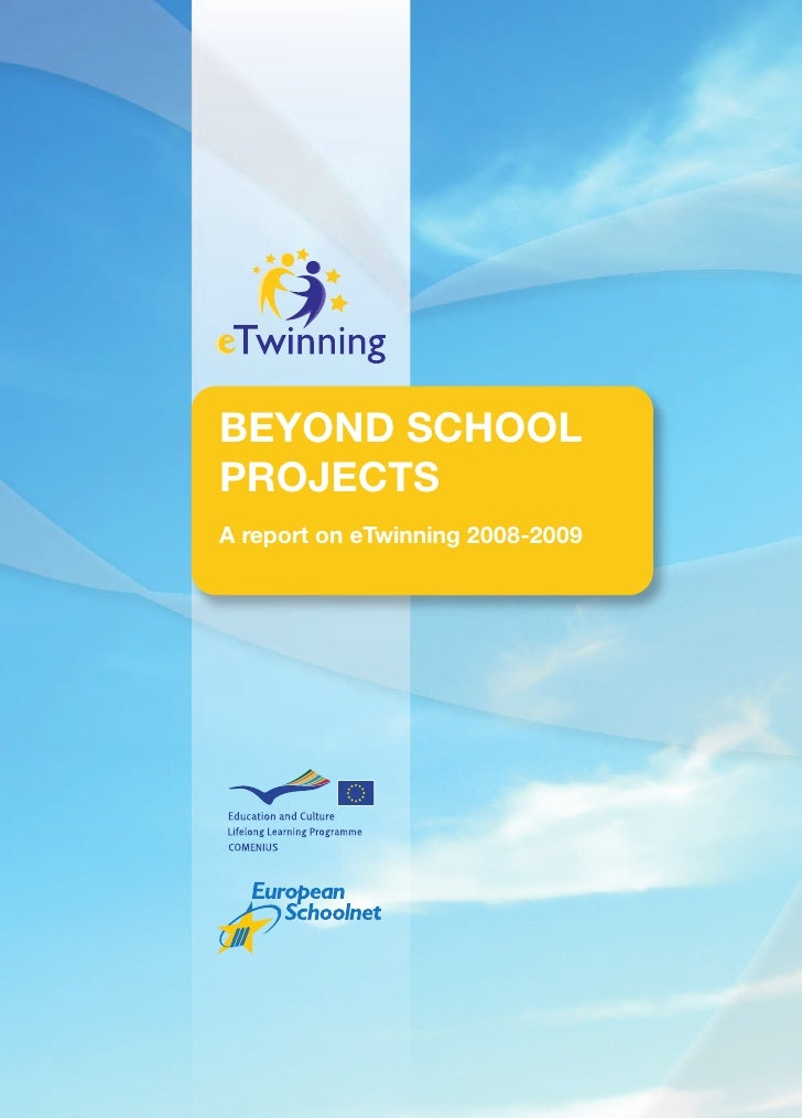 BEYOND SCHOOL PROJECTS A report on eTwinning 2008-2009