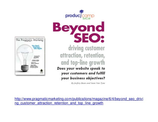 http://www pragmaticmarketing com/publications/magazine/6/4/beyond seo drivihttp://www.pragmaticmarketing.com/publications...