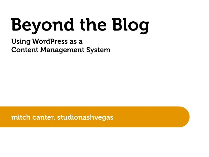 Beyond The Blog: Using WordPress as a Content Management System