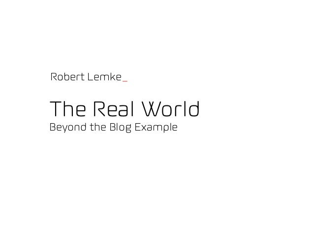 Robert Lemke_The Real WorldBeyond the Blog Example