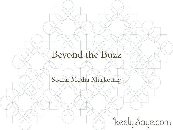 Beyond the Buzz | Social Media Marketing