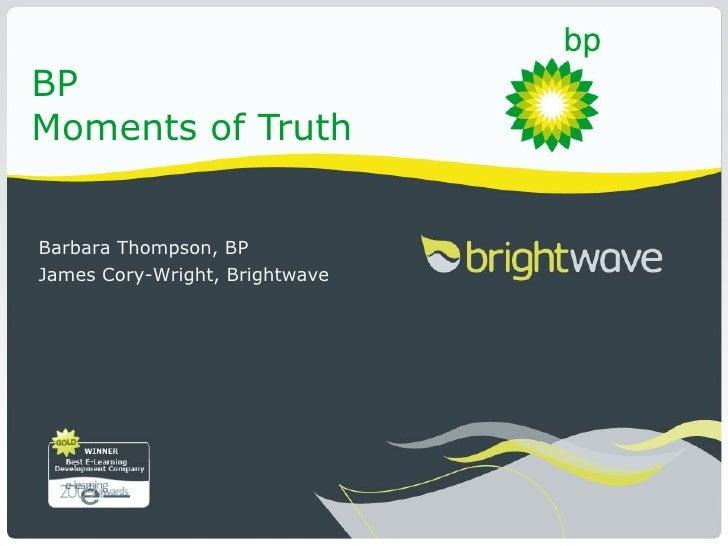 BPMoments of TruthBarbara Thompson, BPJames Cory-Wright, Brightwave