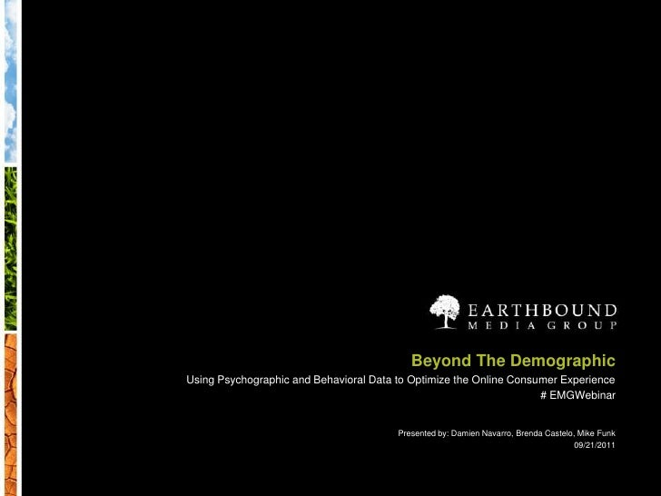 EMG Webinar: Beyond the Demographic: Using Psychographic and Ethnographic Data to Optimize the Online Consumer Experience