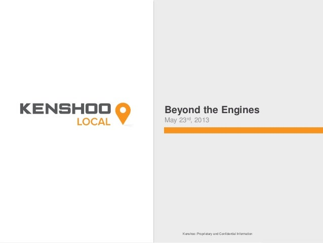 Kenshoo: Proprietary and Confidential InformationKenshoo: Proprietary and Confidential InformationBeyond the EnginesMay 23...