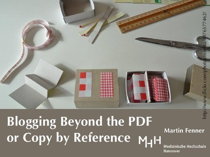 http://www.flickr.com/photos/mitrika/4976577462/Blogging Beyond the PDF                          Martin Fenneror Copy by Re...