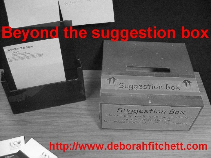 Beyond the Suggestion Box