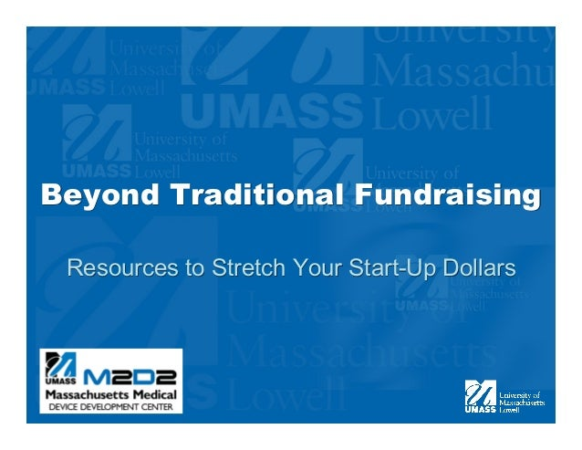 Beyond Traditional Fundraising Resources to Stretch Your Start-Up Dollars
