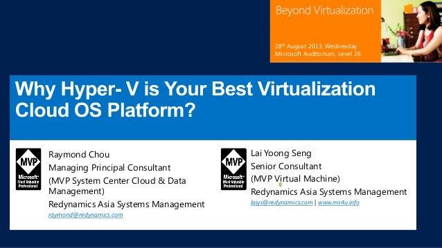 28th August 2013, Wednesday Microsoft Auditorium, Level 26  Raymond Chou Managing Principal Consultant (MVP System Center ...