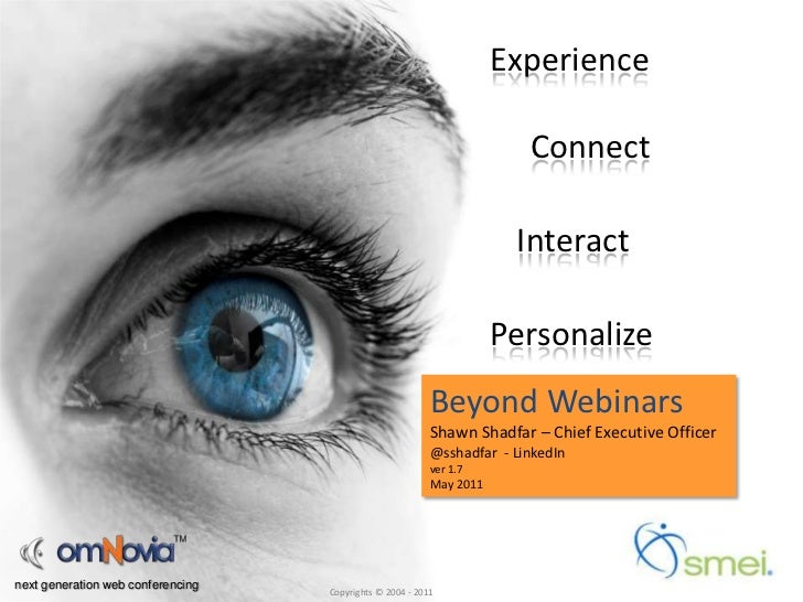 Beyond Webinars<br />Shawn Shadfar – Chief Executive Officer<br />@sshadfar  - LinkedIn<br />ver 1.7<br />May 2011<br />