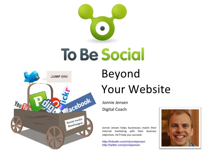 Beyond Your Website   How To Promote Your Business Online   Jonnie Jensen   To Be Social