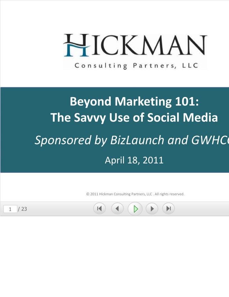 Beyond Marketing 101 -  The Savvy Use of Social Media