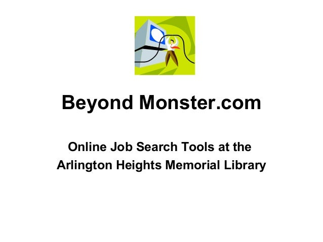 Beyond Monster.com Online Job Search Tools at the Arlington Heights Memorial Library