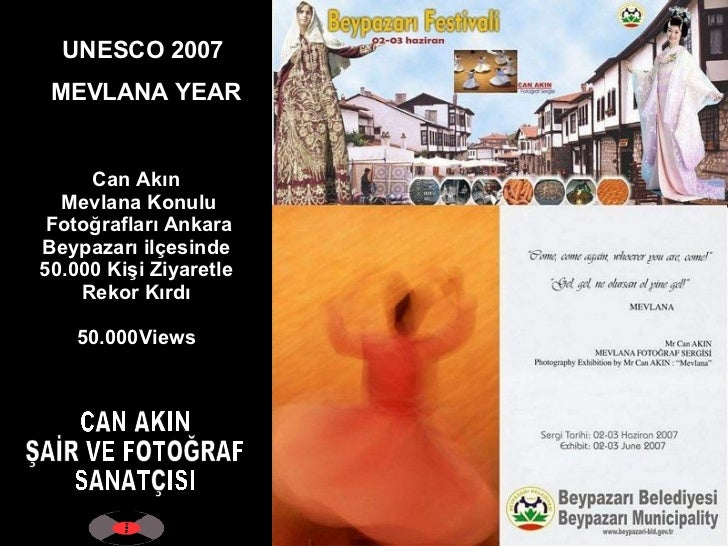 UNESCO 2007  MEVLANA YEAR CAN AKIN ŞAİR VE FOTOĞRAF SANATÇISI Can Akın  Mevlana Konulu Fotoğrafları Ankara Beypazarı ilçes...