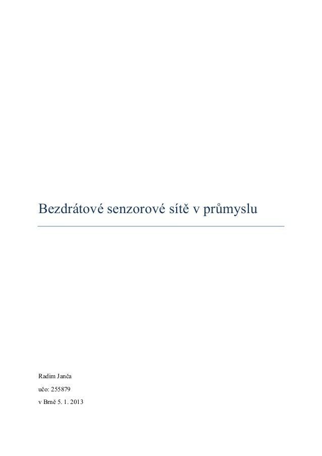Bezdrátové senzorové sítě v průmysluRadim Jančaučo: 255879v Brně 5. 1. 2013