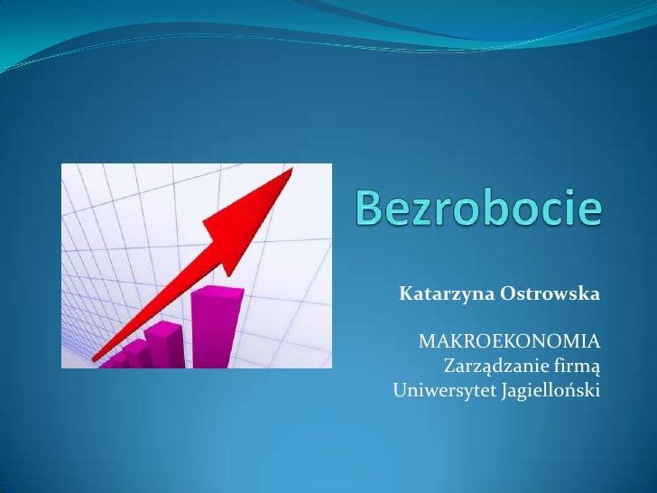 Katarzyna Ostrowska  MAKROEKONOMIA     Zarządzanie firmąUniwersytet Jagielloński