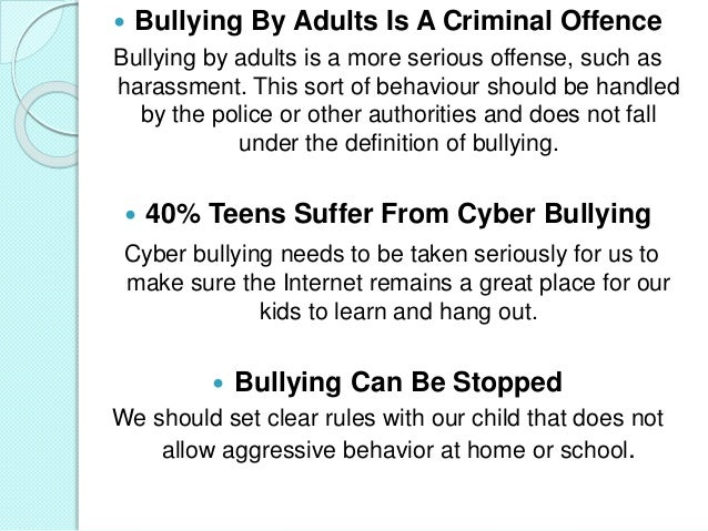 should bullies be treated as criminals Should bullies go to jail for bullying upgrade from bulling and go to crime and then if he goes to jail again and comes out he'll be a worse criminal.