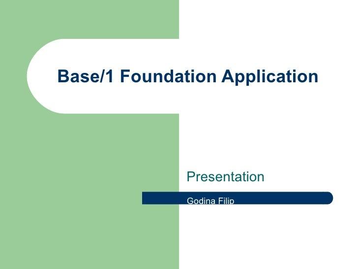 Base/1 Foundation Application Presentation Godina Filip