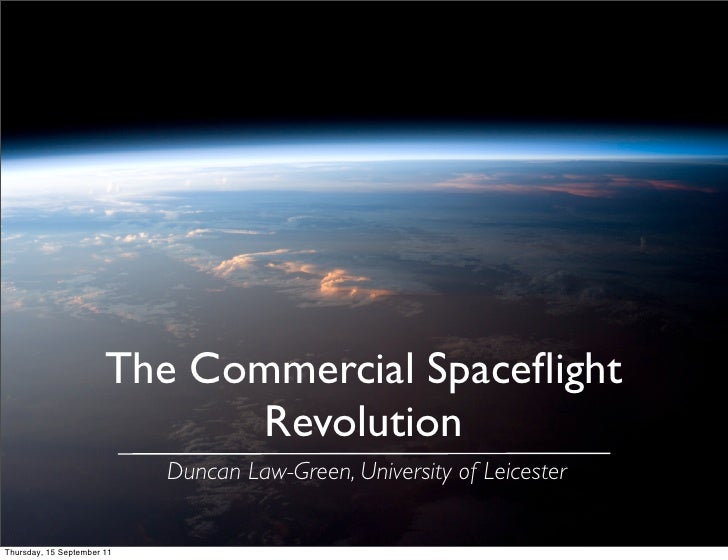 The Commercial Spaceflight                              Revolution                            Duncan Law-Green, University ...