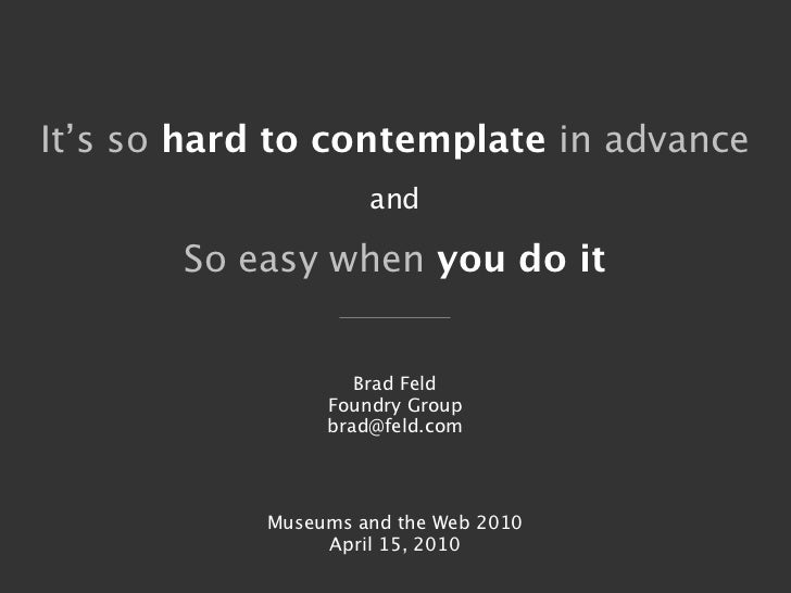 MW2010 Plenary: Brad Feld: It's so hard to contemplate in advance and so easy when you do it