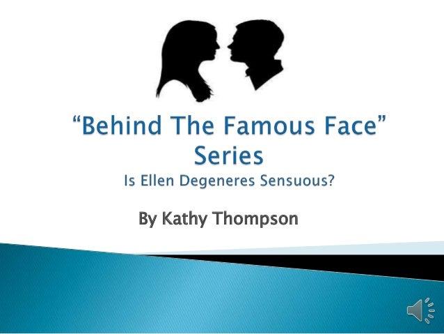 Is Ellen Degeneres Sensuous?