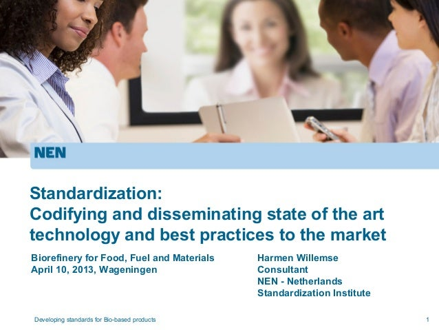 Standardization:Codifying and disseminating state of the arttechnology and best practices to the marketBiorefinery for Foo...