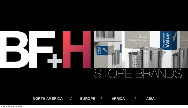 AFTER                                                       STORE BRANDS                           NORTH AMERICA      /   ...