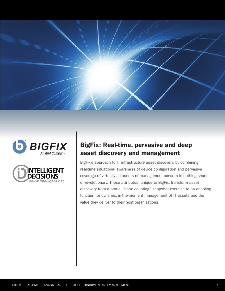 BigFix: Real-time, pervasive and deep                                       asset discovery and management                ...