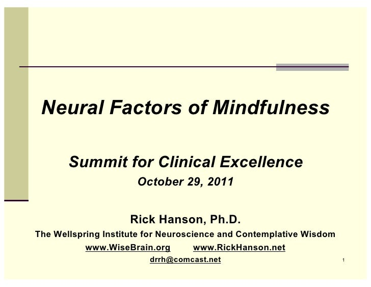 Neural Factors of Mindfulness       Summit for Clinical Excellence                      October 29, 2011                  ...