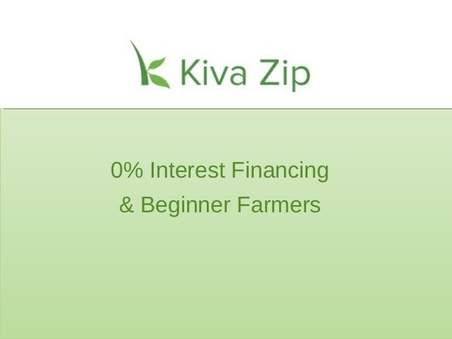 10% Interest Financing& Beginner Farmers