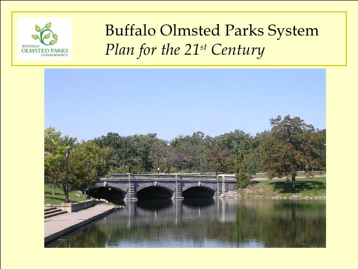 Buffalo Olmsted Parks System Plan for the 21 st  Century