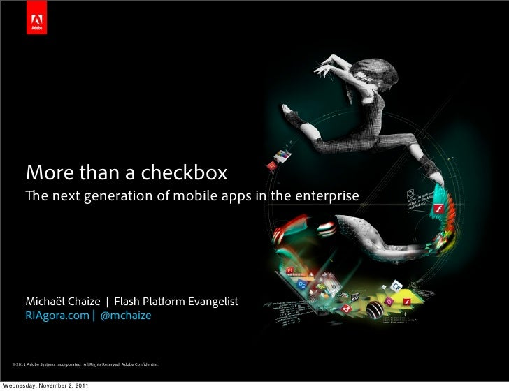 More than a checkbox                e next generation of mobile apps in the enterprise        Michaël Chaize | Flash Platf...