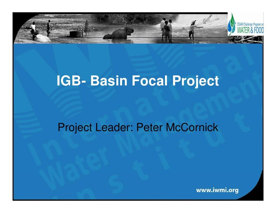 IGB- Basin Focal Project   Project Leader: Peter McCornick